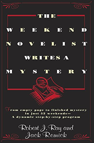The Weekend Novelist Writes a Mystery: From empty space to finished mystery in just 52 weekends - A dynamic step-by-step program from Dell