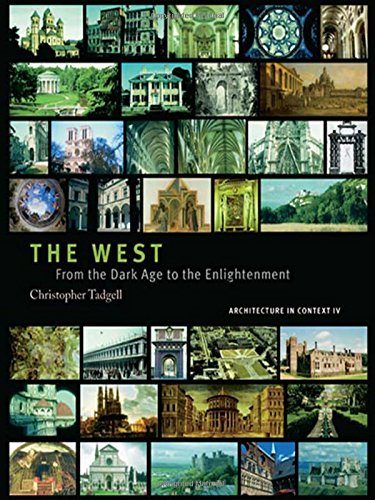 The West: From the Advent of Christendom to the Eve of Reformation (Architecture in Context) from Routledge