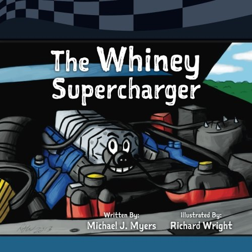 The Whiney Supercharger: Volume 3 (Motorhead Garage Children's Nook Series) from CreateSpace Independent Publishing Platform