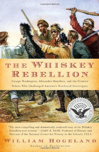 The Whiskey Rebellion: George Washington, Alexander Hamilton, and the Frontier Rebels Who Challenged America's Newfound Sovereignty (Simon & Schuster America Collection) from Simon & Schuster