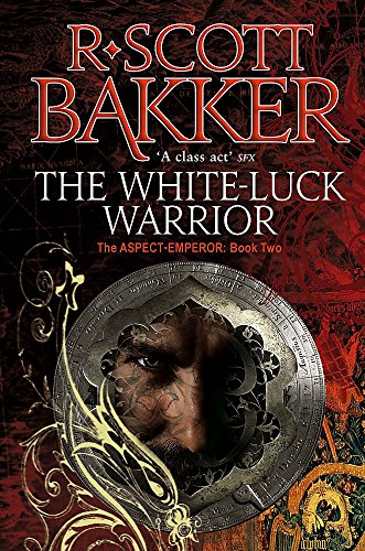 The White-Luck Warrior: Book 2 of the Aspect-Emperor from Orbit