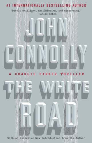 The White Road: A Charlie Parker Thriller from Atria Books