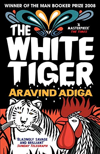 The White Tiger: WINNER OF THE MAN BOOKER PRIZE 2008 from Atlantic Books