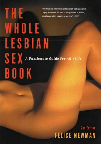 The Whole Lesbian Sex Book: A Passionate Guide for All of Us from Cleis Press