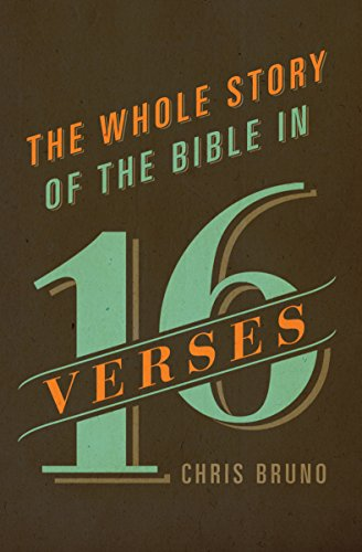 The Whole Story of the Bible in 16 Verses from Crossway Books