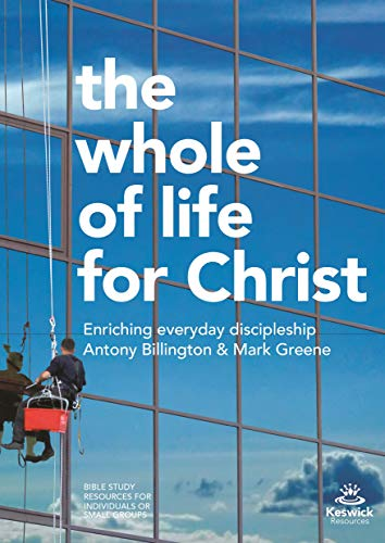 The Whole of Life for Christ: Becoming Everyday Disciples (Keswick Study Guides) from IVP