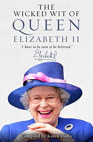 Wicked Wit of Queen Elizabeth II (The Wicked Wit) from Michael O'Mara Books Limited