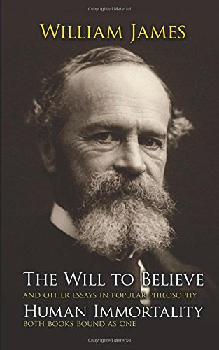 The Will to Believe and Other Essays in Popular Philosophy from Dover Publications Inc.