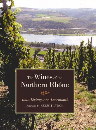 The Wines of the Northern Rhone from University of California Press
