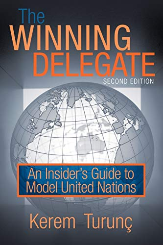 The Winning Delegate: An Insiders Guide to Model United Nations from iUniverse