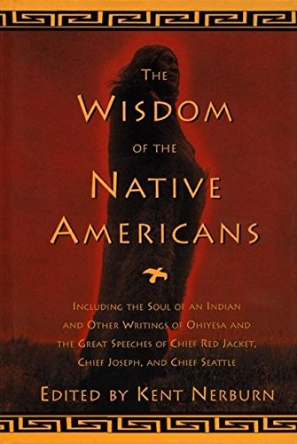 The Wisdom of the Native Americans (Religion and Spirituality) from New World Library
