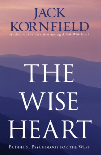 The Wise Heart: Buddhist Psychology for the West from Rider