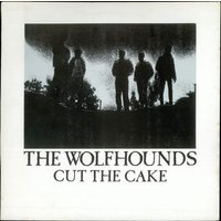 "The Wolfhounds Cut The Cake 1986 UK 12"" vinyl PINKY8"