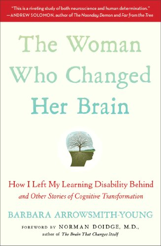 The Woman Who Changed Her Brain: How I Left My Learning Disability Behind and Other Stories of Cognitive Transformation from Simon & Schuster