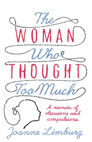The Woman Who Thought too Much: A Memoir from Atlantic Books