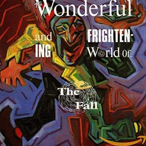 The Wonderful And Frightening World Of The Fall from Pias Music