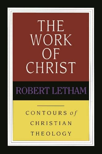 The Work of Christ (Contours of Christian Theology) from IVP