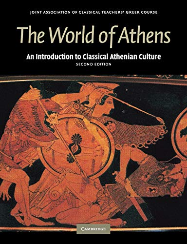 The World of Athens: An Introduction to Classical Athenian Culture (Reading Greek) from Cambridge University Press