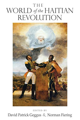 The World of the Haitian Revolution (Blacks in the Diaspora) from Indiana University Press (IPS)