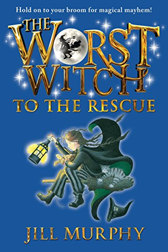 The Worst Witch to the Rescue: 06 (Magical Adventures of the Worst Witch) from Candlewick Press (MA)