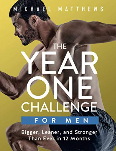 The Year One Challenge for Men: Bigger, Leaner, and Stronger Than Ever in 12 Months from Createspace Independent Publishing Platform