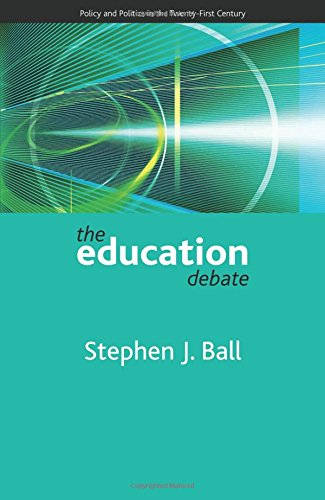 The education debate: Policy and Politics in the Twenty-First Century (Policy and Politics in the Twenty-first Century Series) from Policy Press