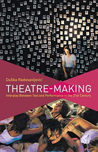 Theatre-Making: Interplay Between Text and Performance in the 21st Century from AIAA