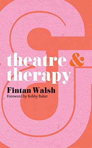 Theatre and Therapy from Palgrave