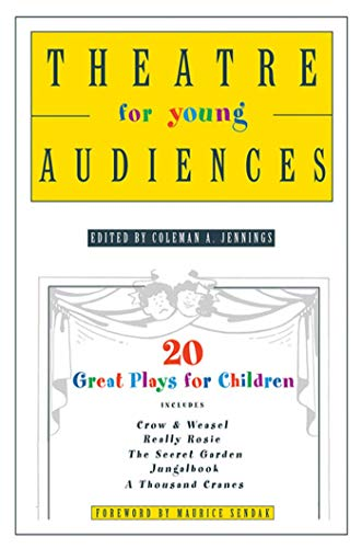 Theatre for Young Audiences: 20 Great Plays for Children from St. Martin's Griffin
