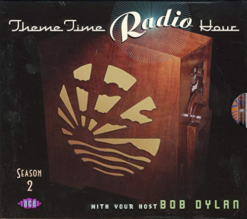 Theme Time Radio Hour Season 2 With Your Host Bob Dylan from ACE