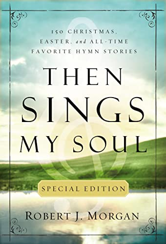 Then Sings My Soul Special Edition from Thomas Nelson