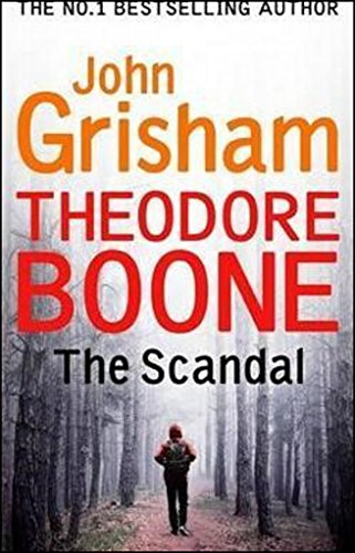Theodore Boone: The Scandal: Theodore Boone 6 from Hodder Paperbacks