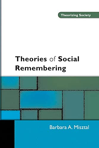 Theories Of Social Remembering (Theorizing Society) from Open University Press