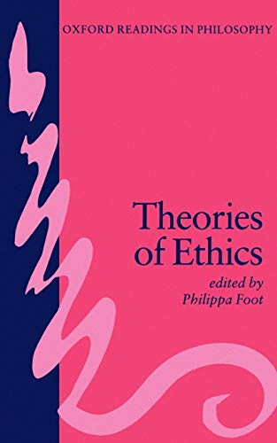 Theories of Ethics (Oxford Readings in Philosophy) from Oxford University Press