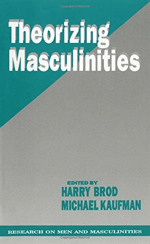 Theorizing Masculinities (SAGE Series on Men and Masculinity) from Sage Publications, Incorporated
