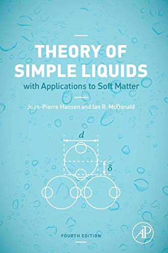 Theory of Simple Liquids: with Applications to Soft Matter from Academic Press