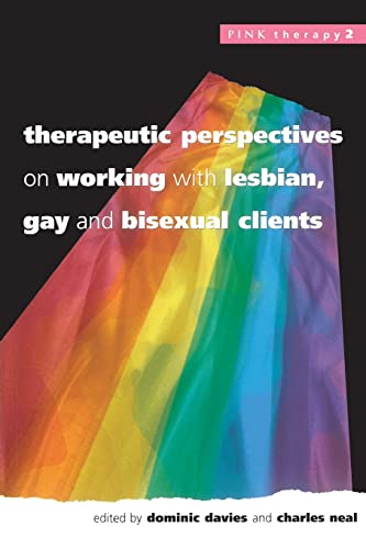 Therapeutic Perspectives On Working With Lesbian, Gay and Bisexual Clients (Pink Therapy) from Open University Press