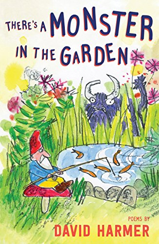 There's a Monster in the Garden: The Best of David Harmer from Frances Lincoln Childrens Books