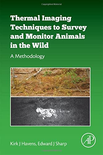 Thermal Imaging Techniques to Survey and Monitor Animals in the Wild: A Methodology from Academic Press
