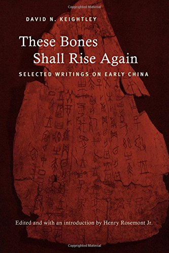These Bones Shall Rise Again: Selected Writings on Early China (SUNY series in Chinese Philosophy and Culture) from State University of New York Press