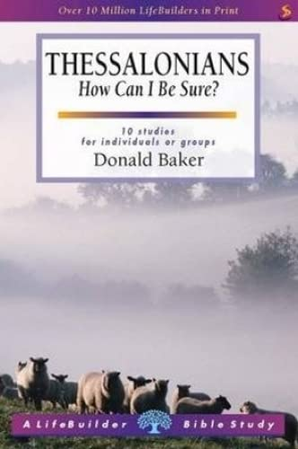 Thessalonians (Lifebuilder Study Guides): How Can I Be sure? (Lifebuilder Bible Study Guides) from IVP