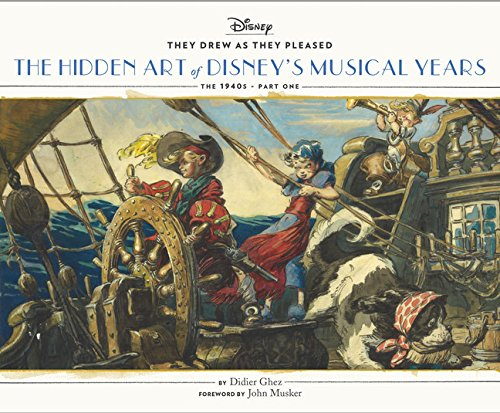 They Drew as They Pleased Vol. 2: The Hidden Art of Disney's Musical Years (The 1940s - Part One) from Chronicle Books