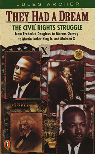They Had a Dream: The Civil Rights Struggle from Frederick Douglass to Marcus Garvey to Martin Luther King And Malcolm X: The Civil Rights Struggle ... Douglass...MalcolmX (Epoch biographies) from Puffin Books