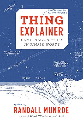 Thing Explainer: Complicated Stuff in Simple Words from John Murray Publishers Ltd
