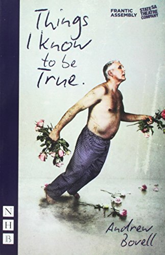 Things I Know To Be True (NHB Modern Plays) (Frantic Assembly) from Nick Hern Books