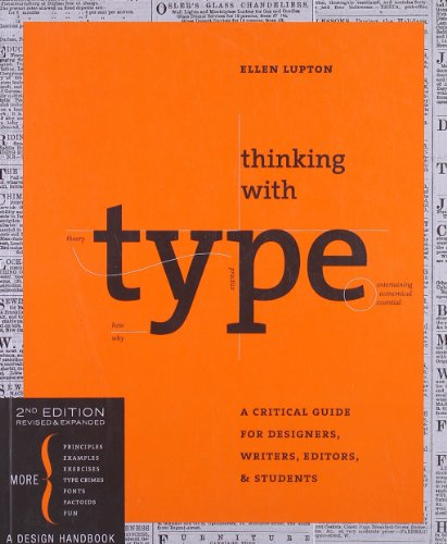 Thinking with Type, Second Revised and Expanded Edition: A Critical Guide for Designers, Writers, Editors, and Students (Design Briefs) from Princeton Architectural Press