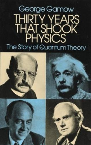 Thirty Years that Shook Physics: The Story of Quantum Theory from Dover Publications Inc.