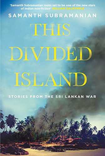 This Divided Island: Stories from the Sri Lankan War from Atlantic Books
