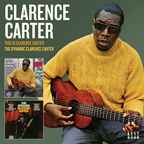 This Is Clarence Carter / The Dynamic Clarence Carter from KENT