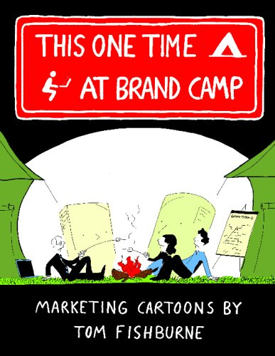 This One Time, at Brand Camp from Lulu.com